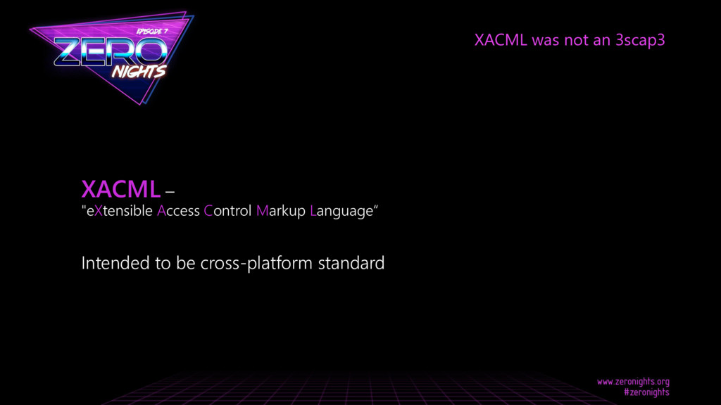 "XACML – ""eXtensible Access Control Markup Langu..."