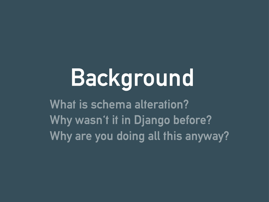 What is schema alteration? Background Why wasn'...