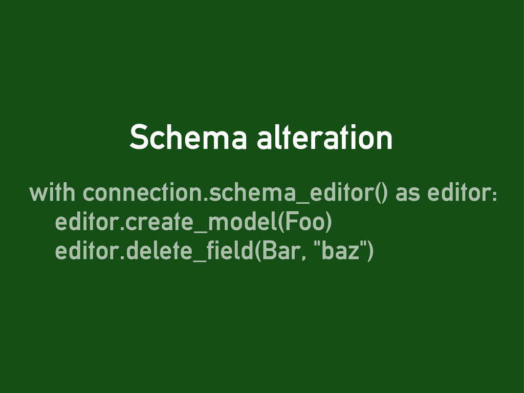 Schema alteration with connection.schema_editor...