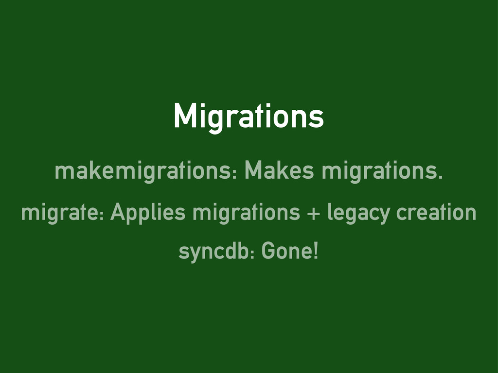 Migrations makemigrations: Makes migrations. mi...
