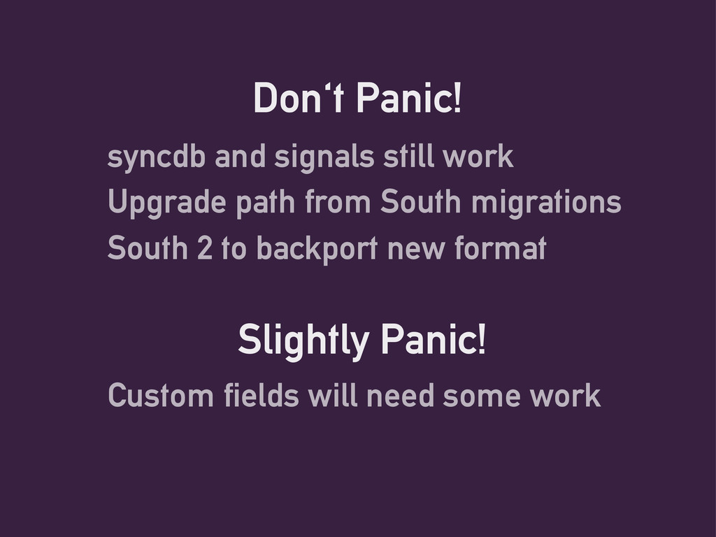 Don't Panic! syncdb and signals still work Upgr...