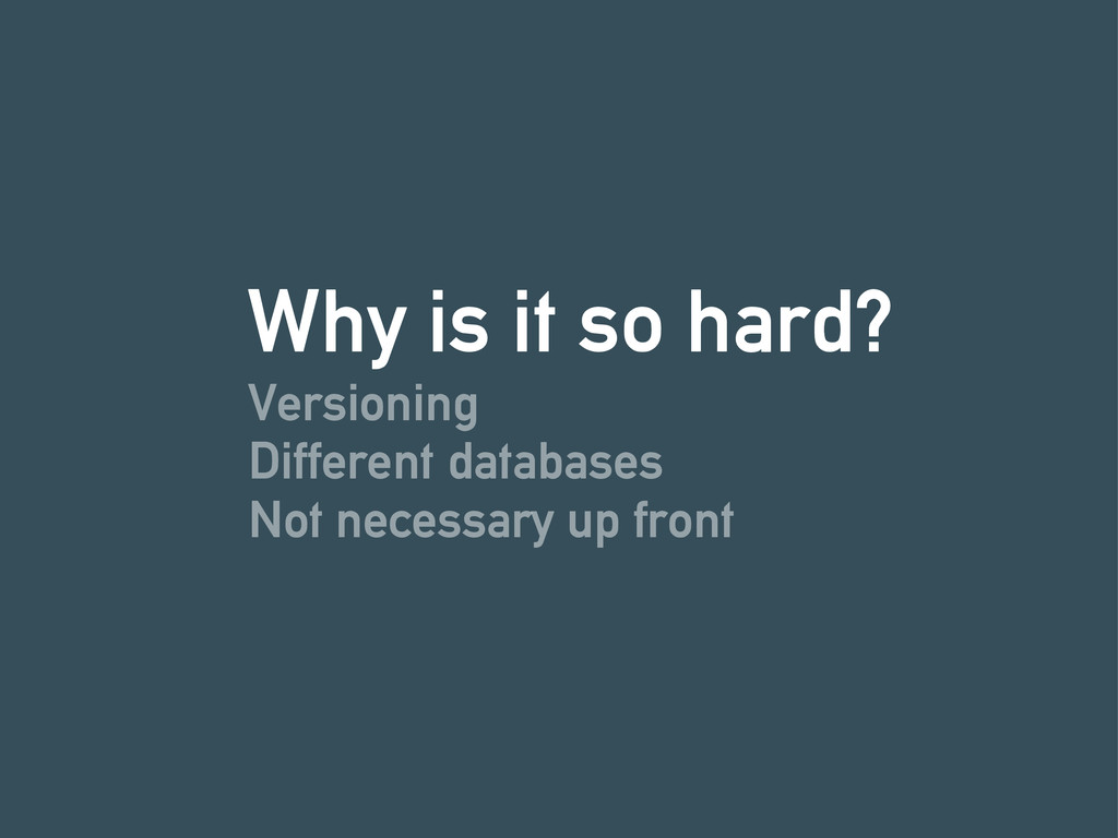 Why is it so hard? Versioning Different databas...