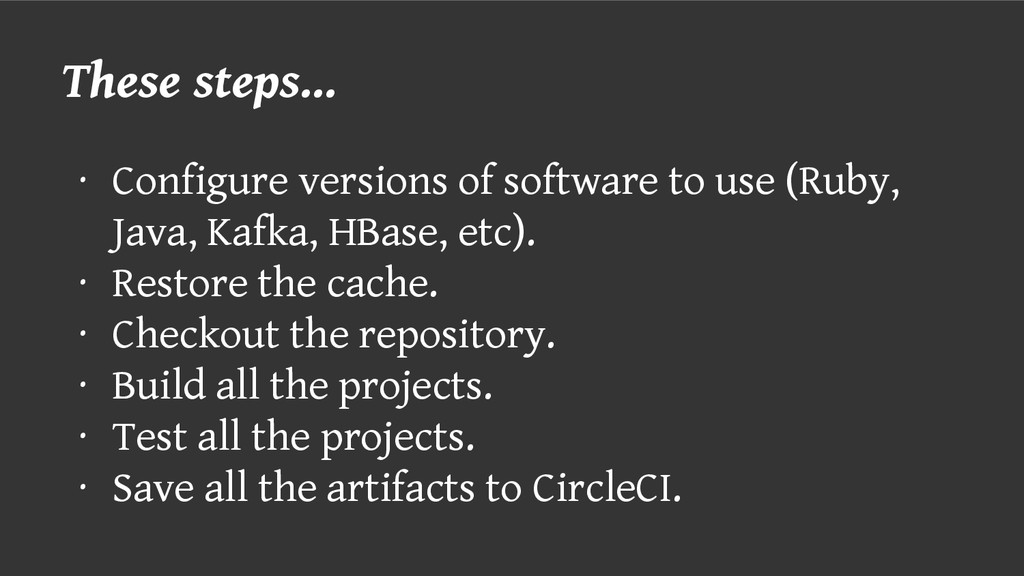 These steps... ∙ Configure versions of software...