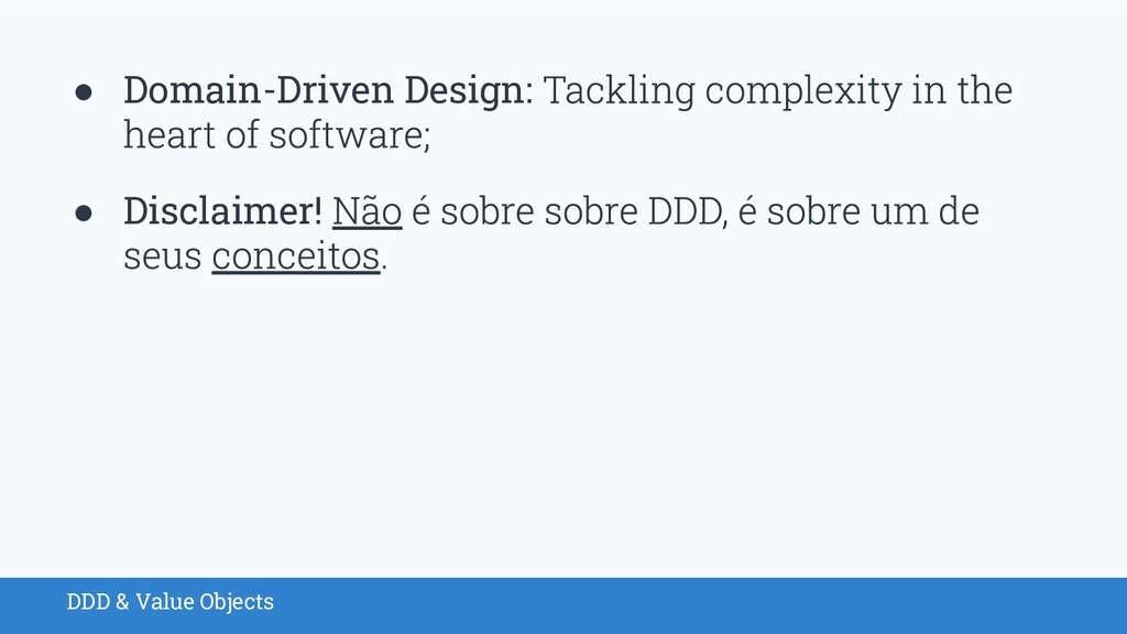 DDD & Value Objects ● Domain-Driven Design: ● D...