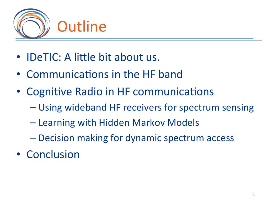 Outline( • IDeTIC:(A(li/le(bit(about(us.(( • ...