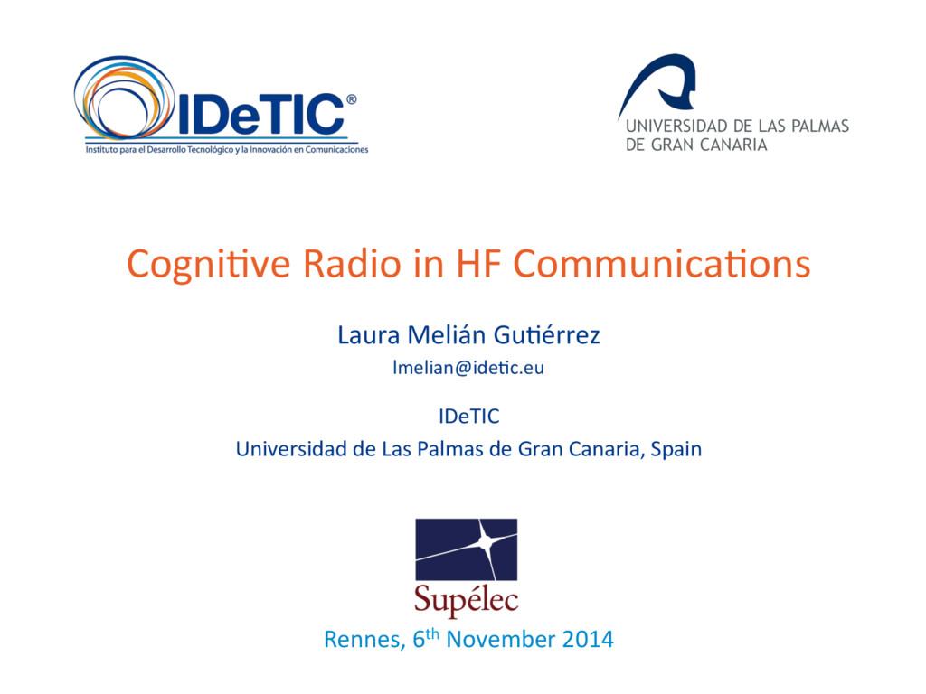 Cogni7ve(Radio(in(HF(Communica7ons( Laura(Meliá...