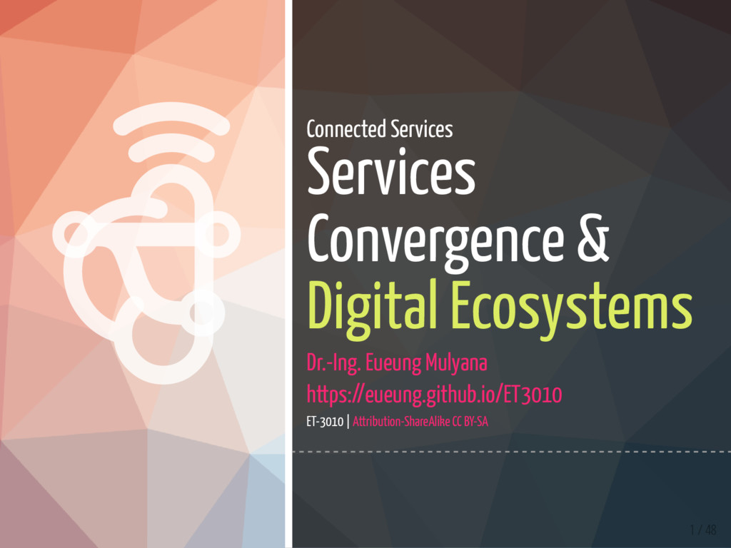   1 / 48 Connected Services Services Converge...