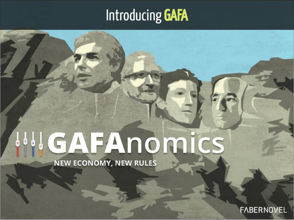 Introducing GAFA 23 / 48