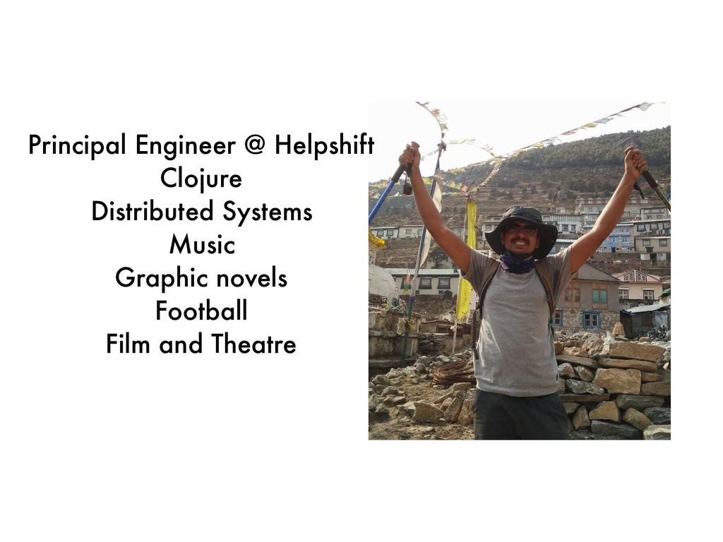 Principal Engineer @ Helpshift Clojure Distribu...