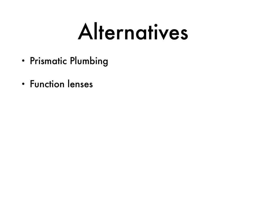 Alternatives • Prismatic Plumbing • Function le...