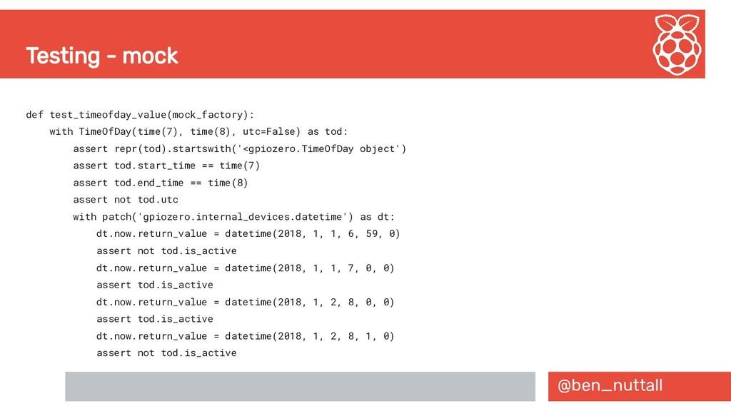 @ben_nuttall Testing - mock def test_timeofday_...
