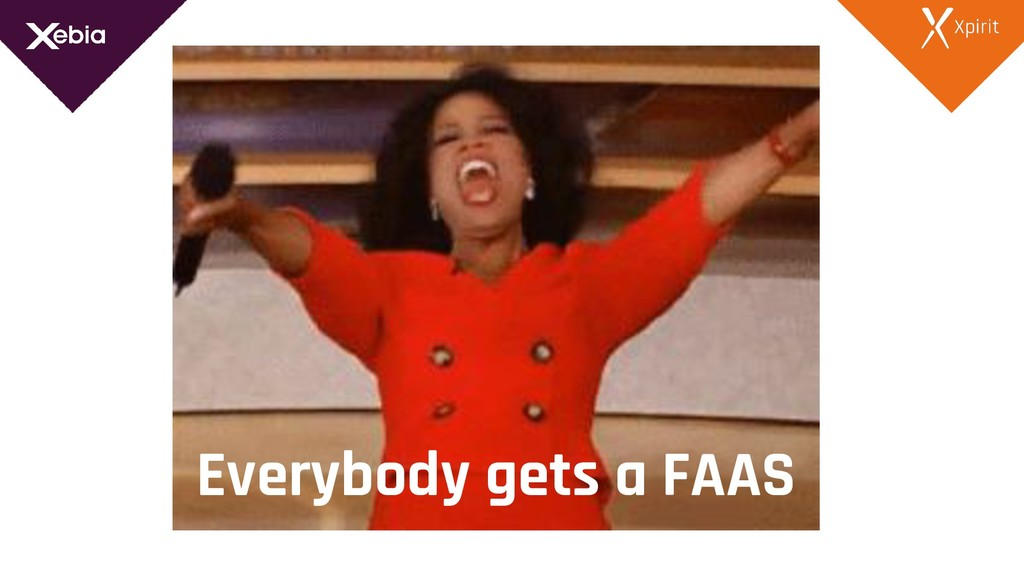 Everybody gets a FAAS