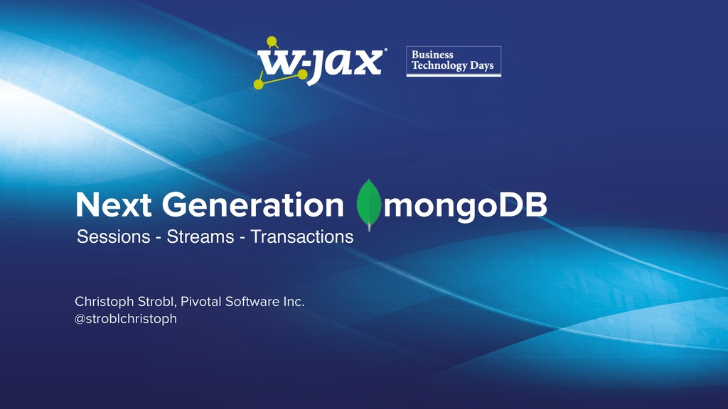 Next Generation mongoDB Christoph Strobl, Pivot...