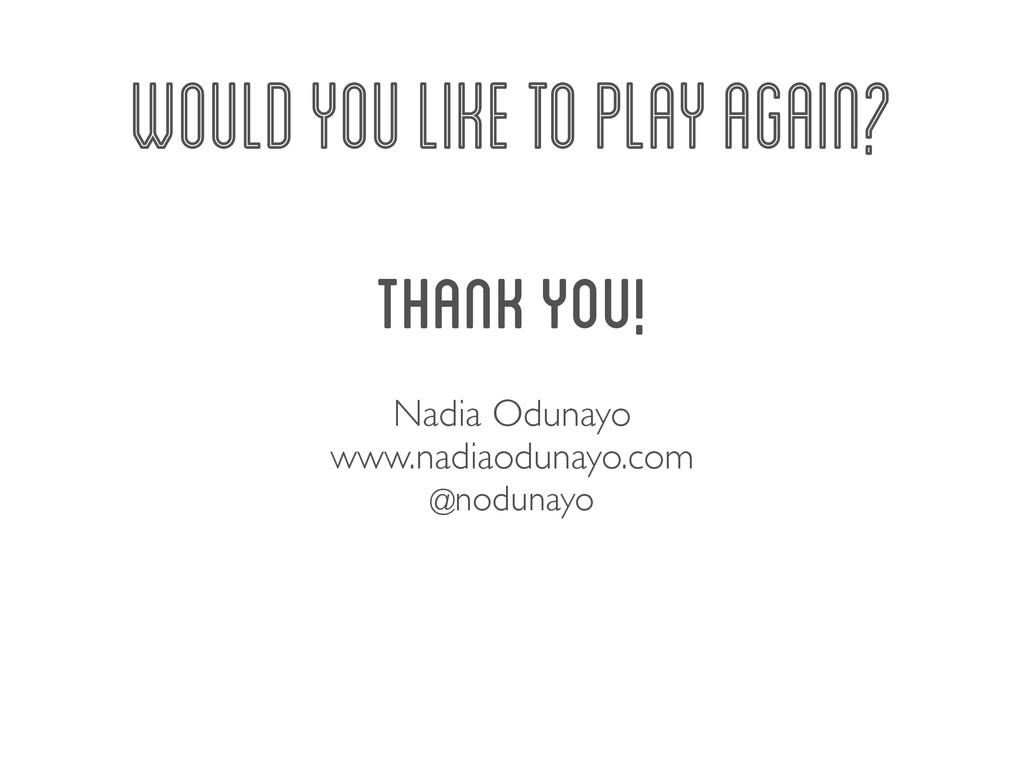 THANK YOU! Nadia Odunayo www.nadiaodunayo.com @...