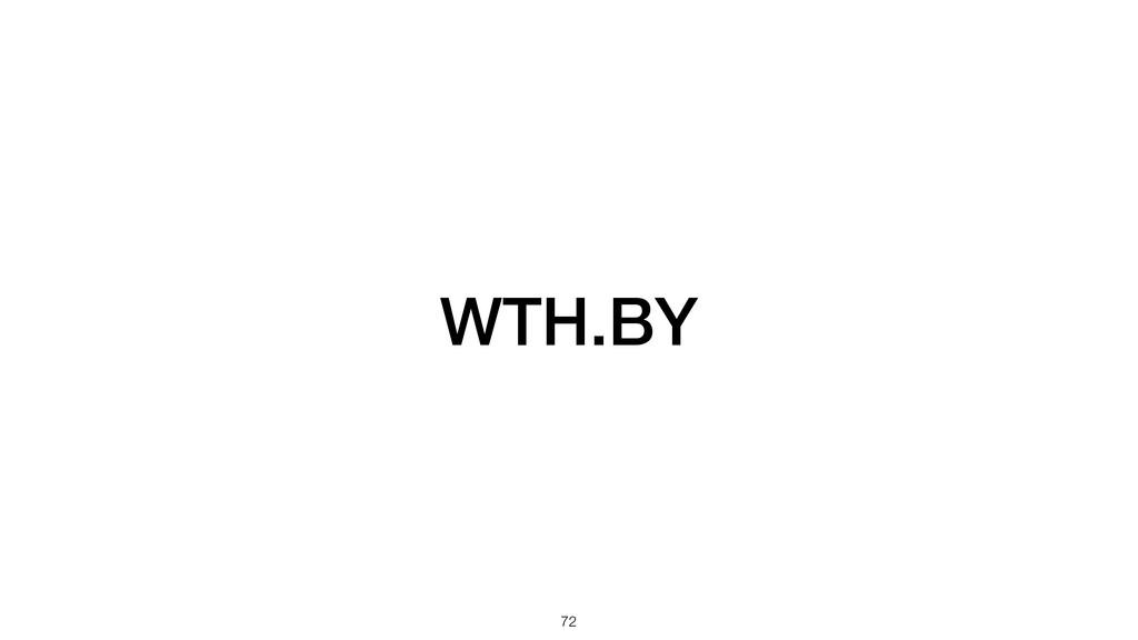 WTH.BY !72