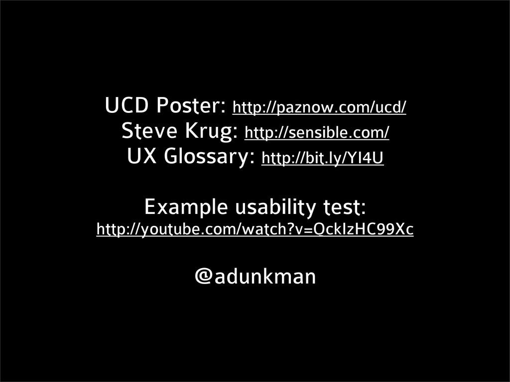 UCD Poster: http://paznow.com/ucd/ Steve Krug: ...