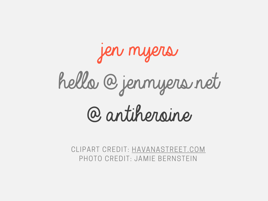jen myers hello @ jenmyers.net @ antiheroine CL...