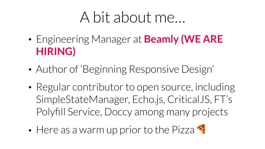 A bit about me… • Engineering Manager at Beamly...