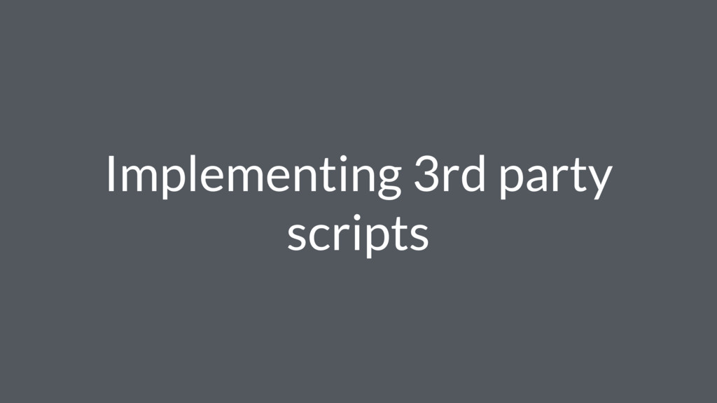 Implementing 3rd party scripts
