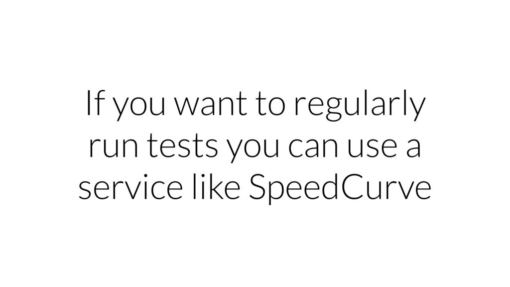 If you want to regularly run tests you can use ...