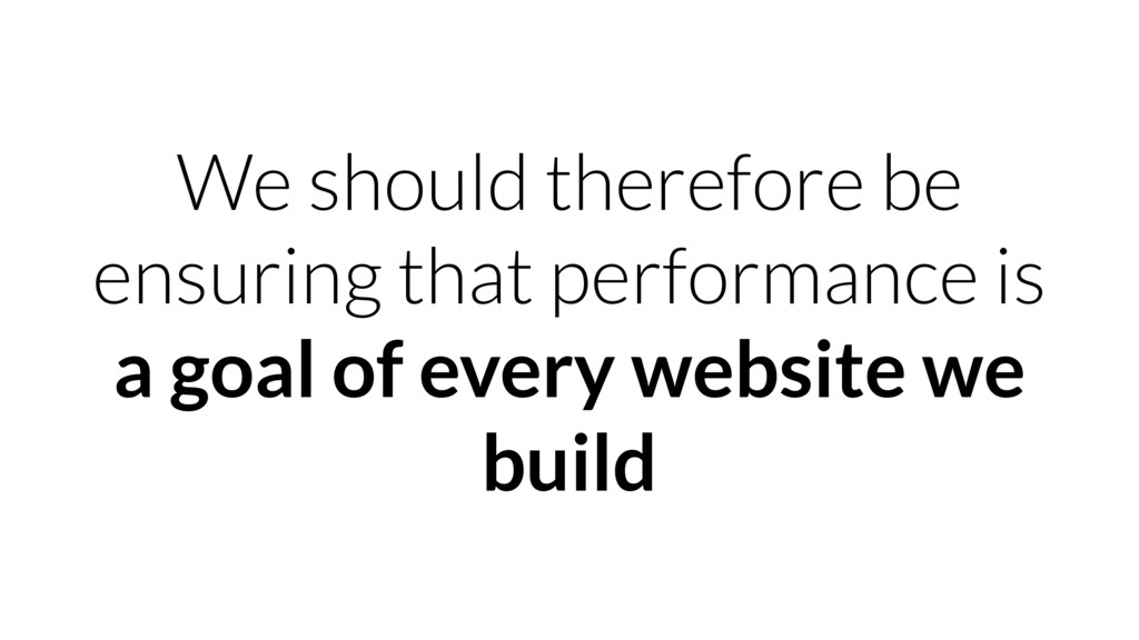 We should therefore be ensuring that performanc...