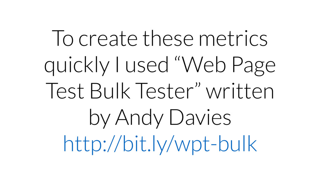 """To create these metrics quickly I used """"Web Pag..."""