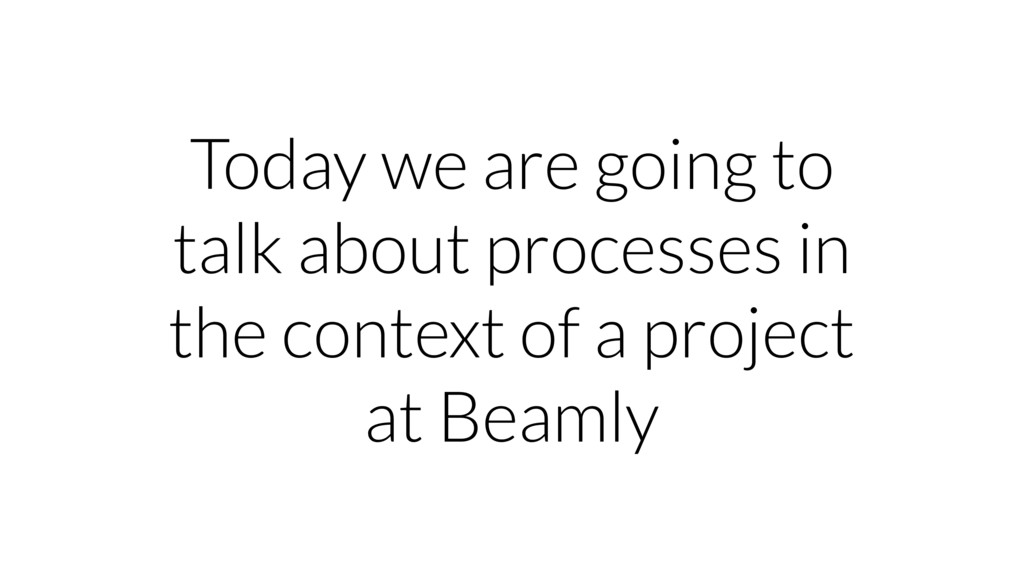 Today we are going to talk about processes in t...