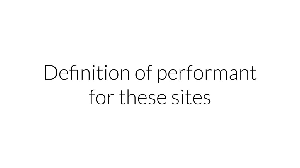 Definition of performant for these sites