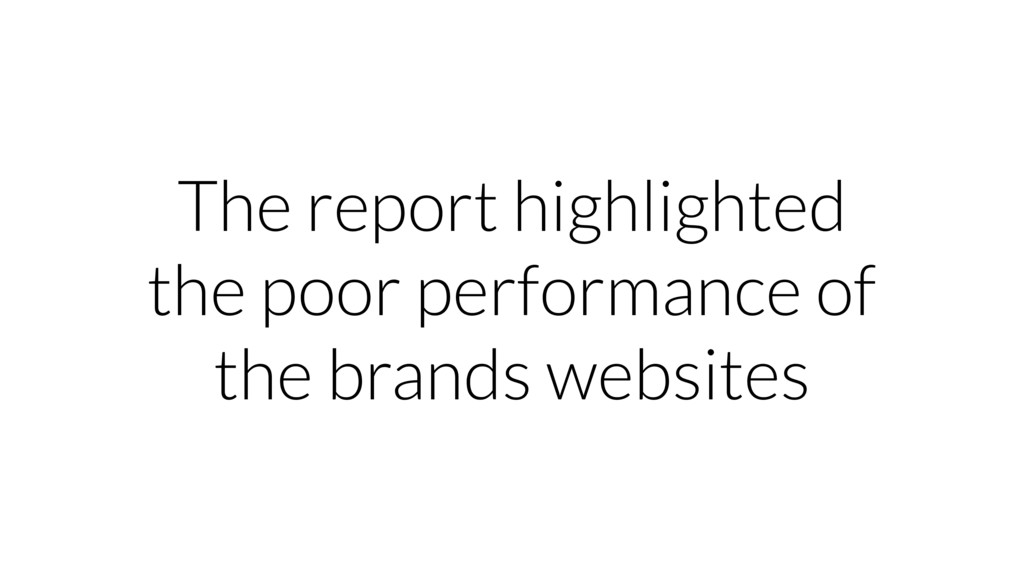 The report highlighted the poor performance of ...