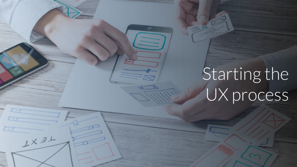 Starting the UX process
