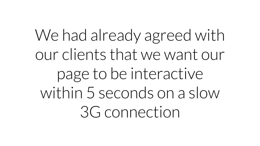 We had already agreed with our clients that we ...
