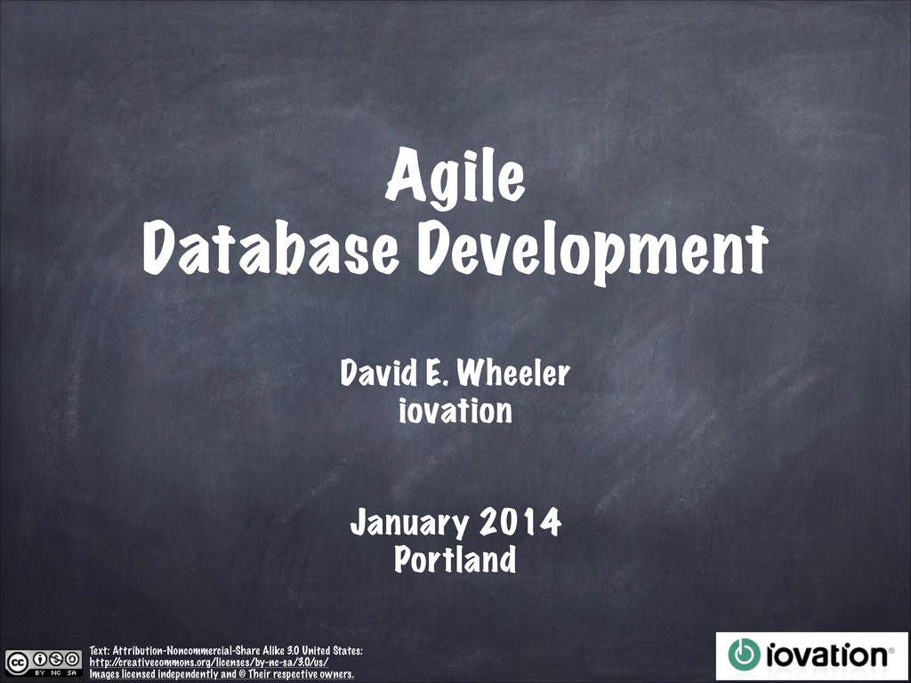 Agile Database Development David E. Wheeler ! ...
