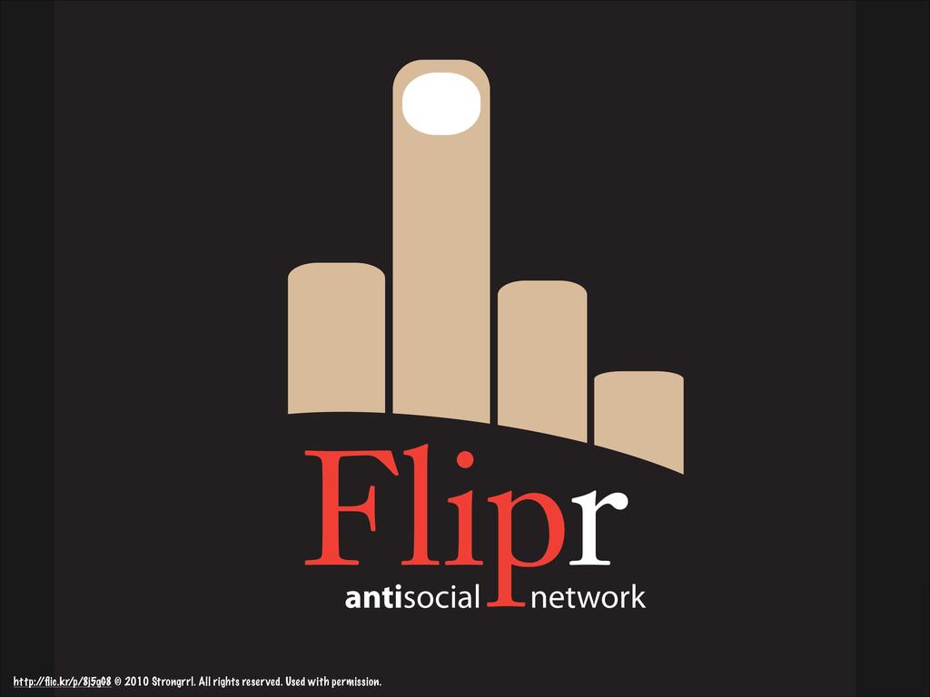 antisocial network http:/ /flic.kr/p/8j5gG8 © 20...