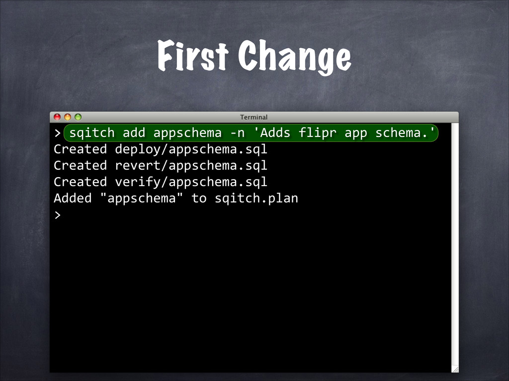 First Change >	
