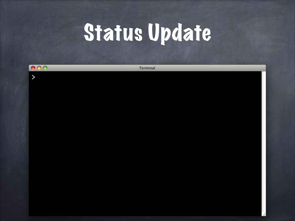 Status Update >