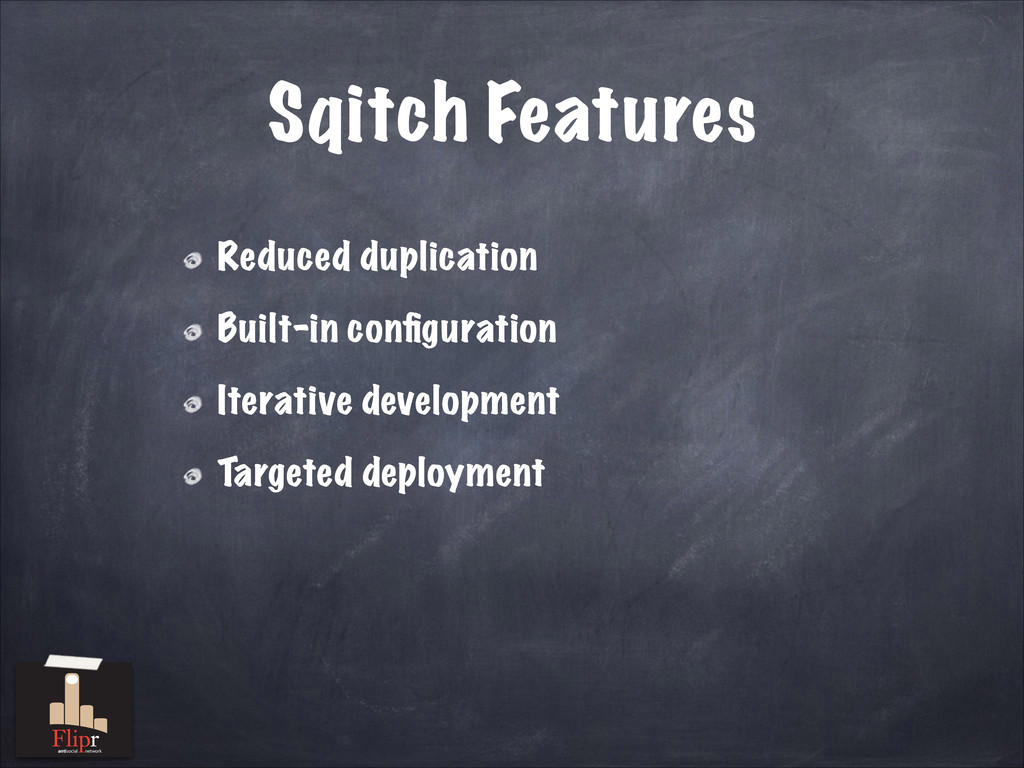 Sqitch Features Reduced duplication Built-in co...