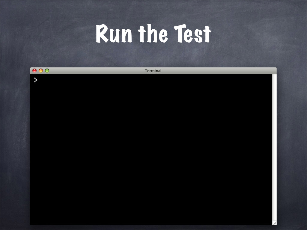 > Run the Test
