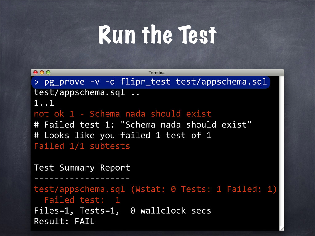> Run the Test pg_prove -­‐v -­‐d flipr_test te...