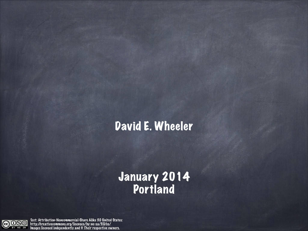 David E. Wheeler ! ! ! January 2014 Portland Te...
