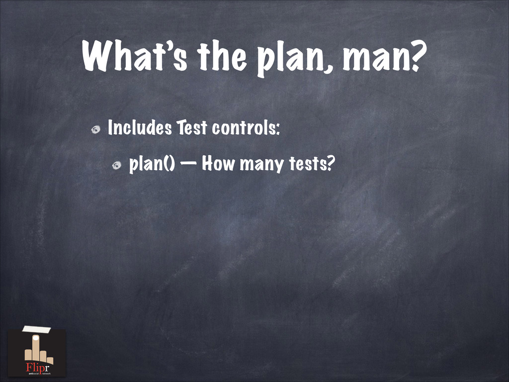 What's the plan, man? Includes Test controls: p...