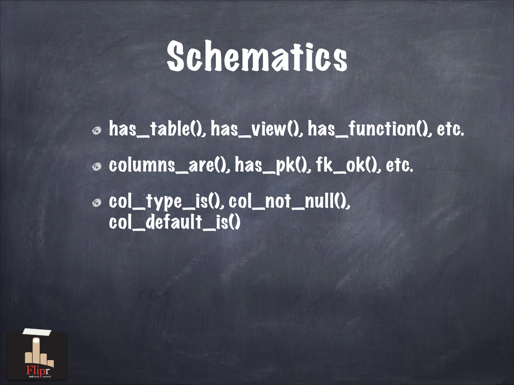 Schematics has_table(), has_view(), has_functio...