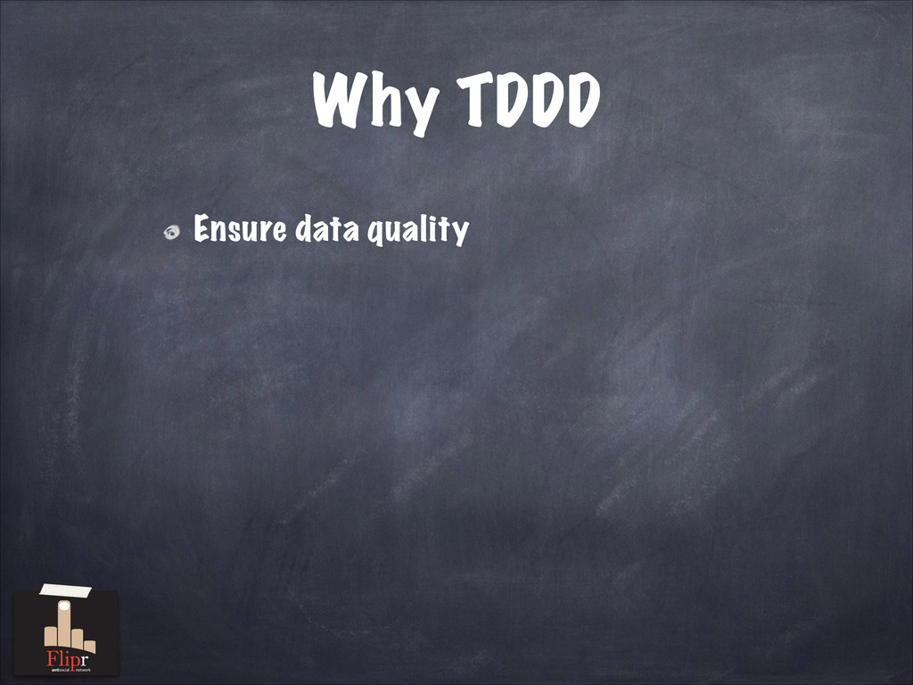 Why TDDD Ensure data quality antisocial network