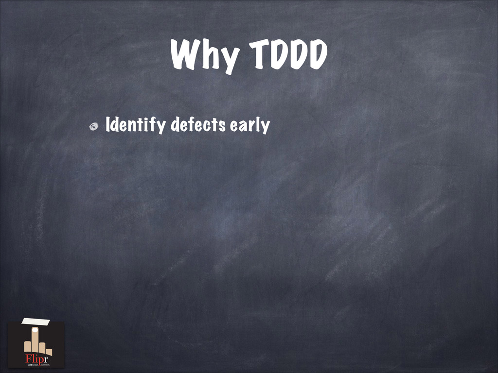 Why TDDD Identify defects early antisocial netw...
