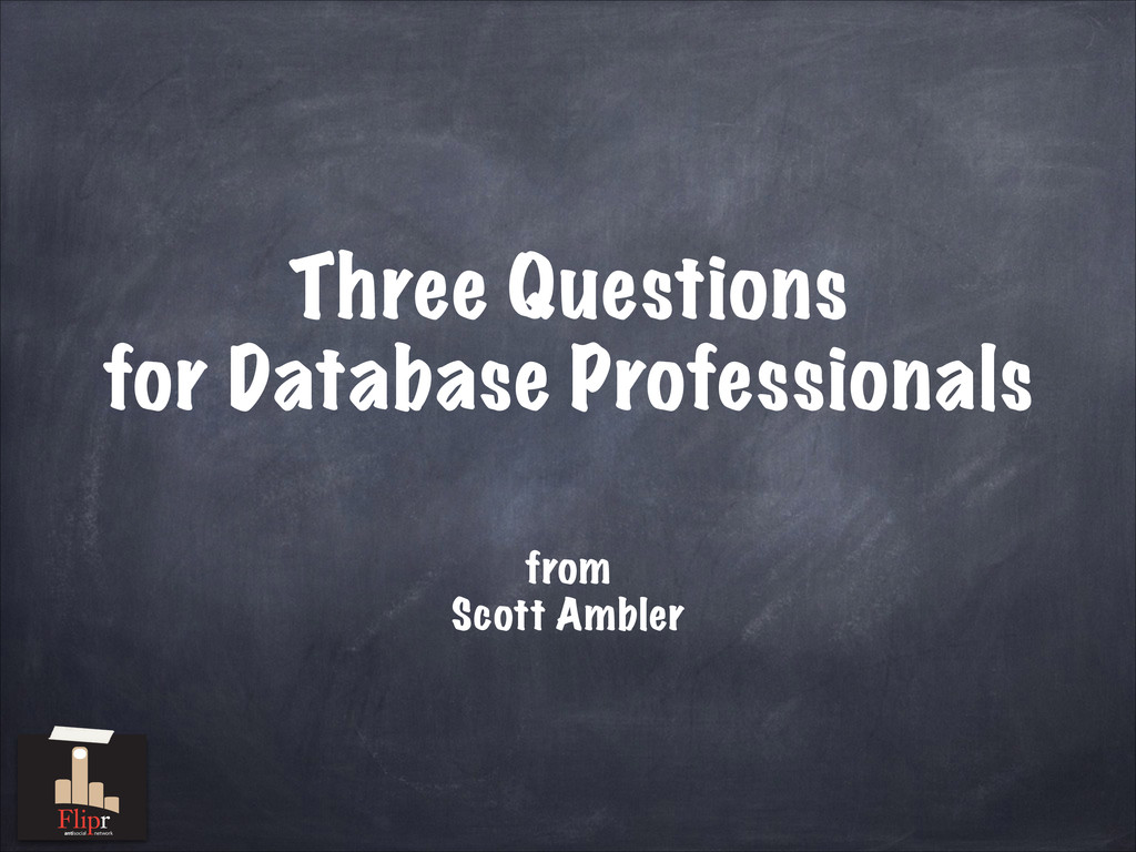 Three Questions for Database Professionals fro...