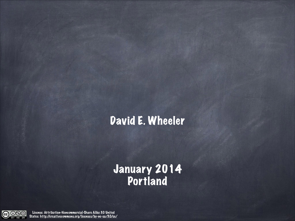 David E. Wheeler ! ! ! January 2014 Portland Li...