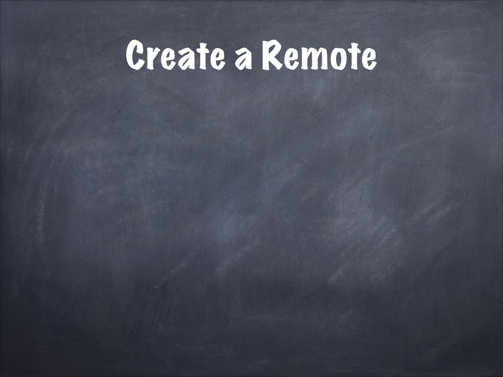 Create a Remote