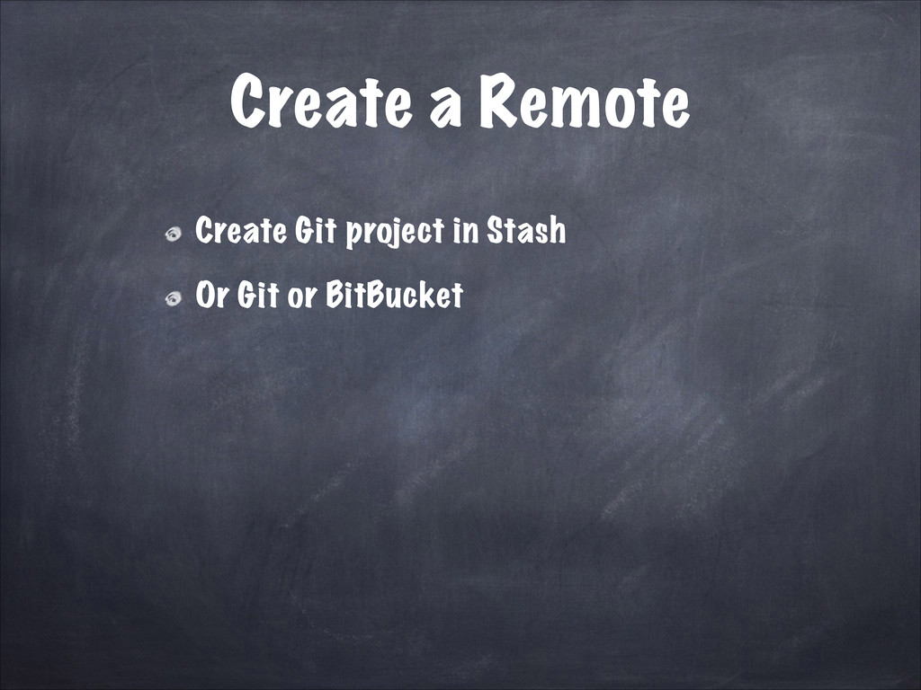 Create a Remote Create Git project in Stash Or ...