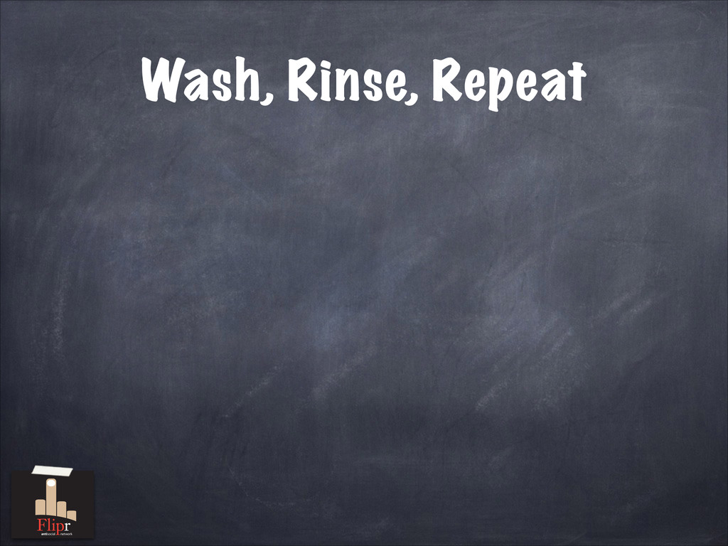 Wash, Rinse, Repeat antisocial network