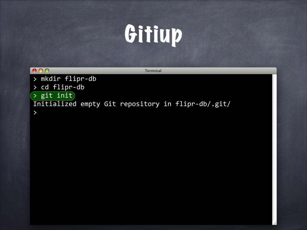 mkdir flipr-‐db > cd flipr-‐db > git init Ini...