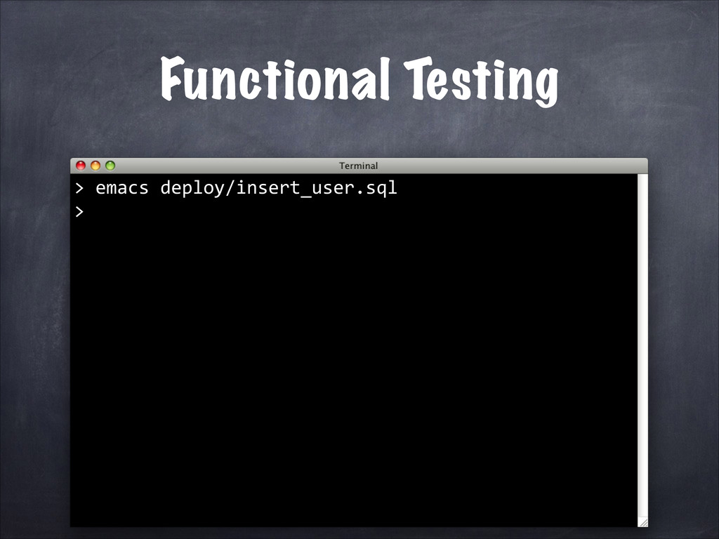 Functional Testing   emacs deploy/inse...